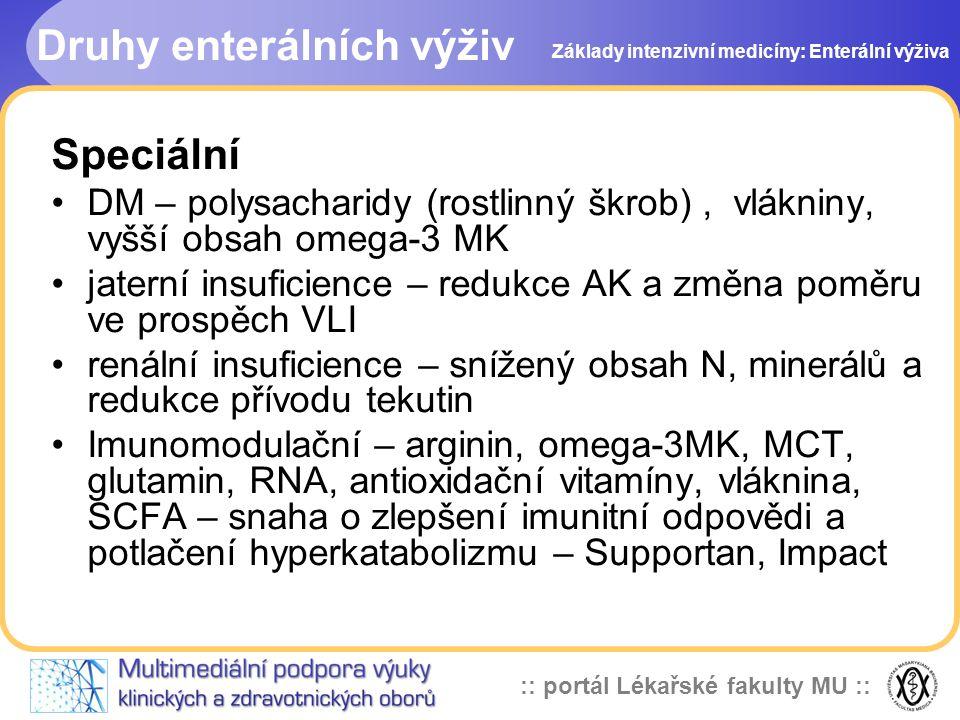 :: portál Lékařské fakulty MU :: Speciální DM – polysacharidy (rostlinný škrob), vlákniny, vyšší obsah omega-3 MK jaterní insuficience – redukce AK a