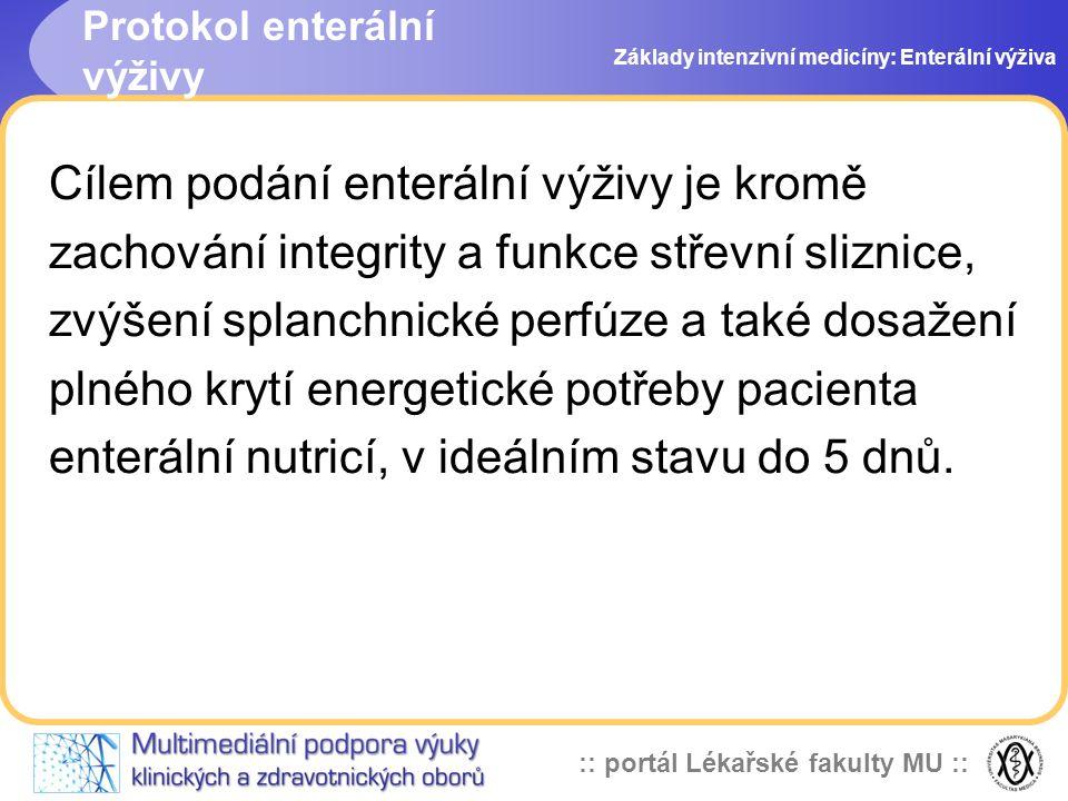 :: portál Lékařské fakulty MU :: Cílem podání enterální výživy je kromě zachování integrity a funkce střevní sliznice, zvýšení splanchnické perfúze a