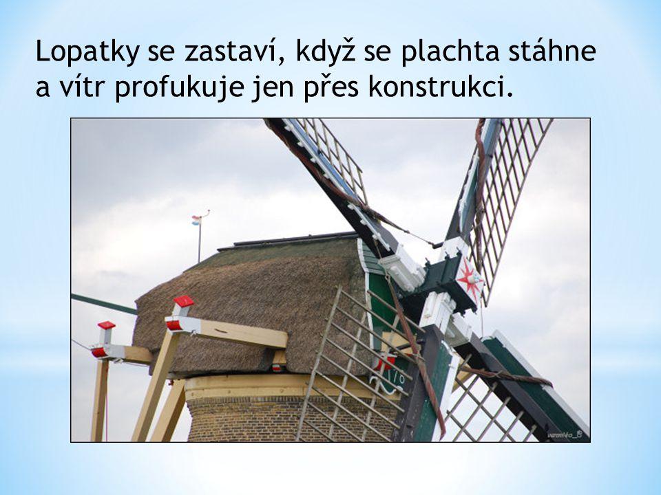 Lopatky se zastaví, když se plachta stáhne a vítr profukuje jen přes konstrukci.