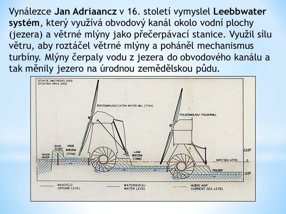 Vynálezce Jan Adriaancz v 16. století vymyslel Leebbwater systém, který využívá obvodový kanál okolo vodní plochy (jezera) a větrné mlýny jako přečerp