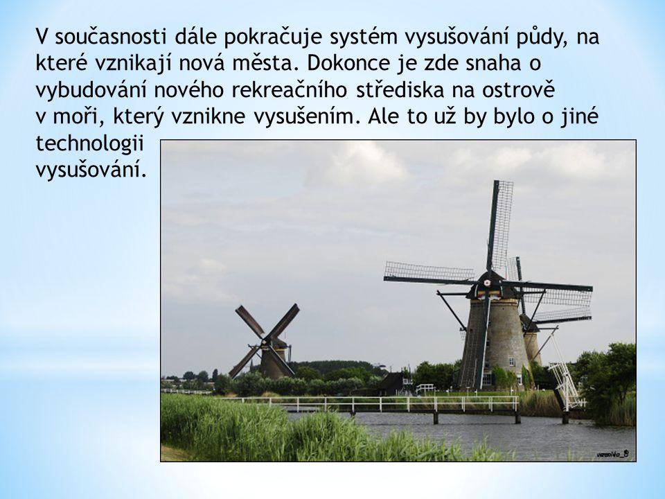 Větrné mlýny měly kromě mletí, vysušování ještě jednu důležitou úlohu.
