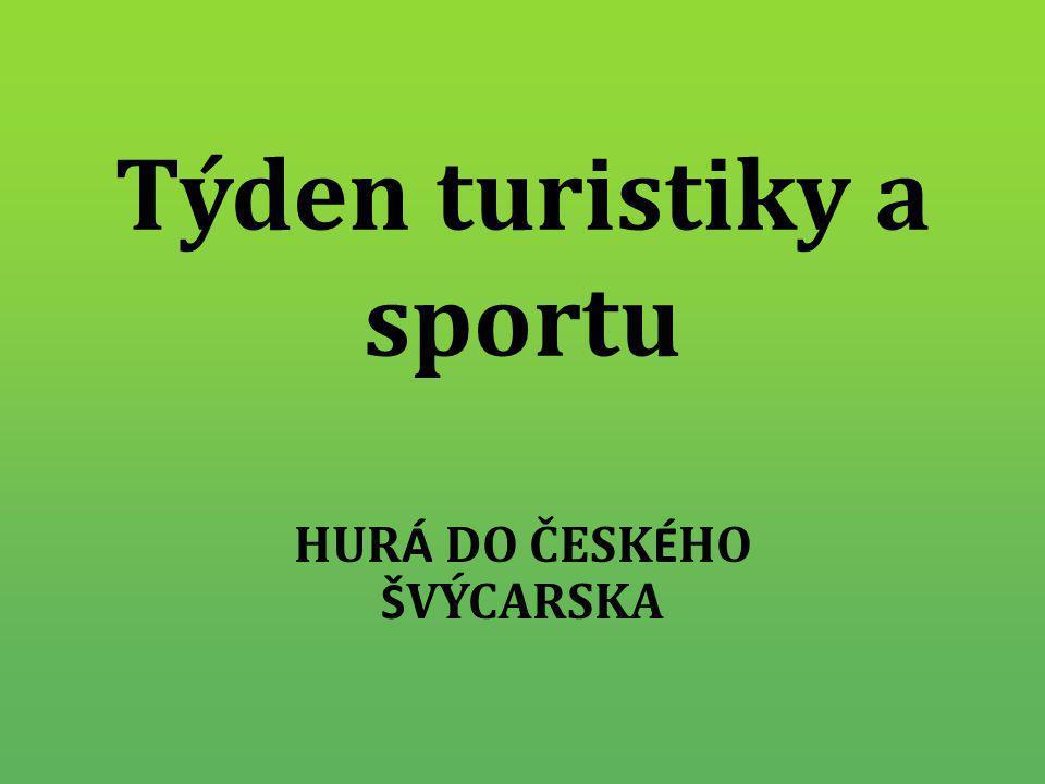 Týden turistiky a sportu HUR Á DO ČESK É HO Š VÝCARSKA