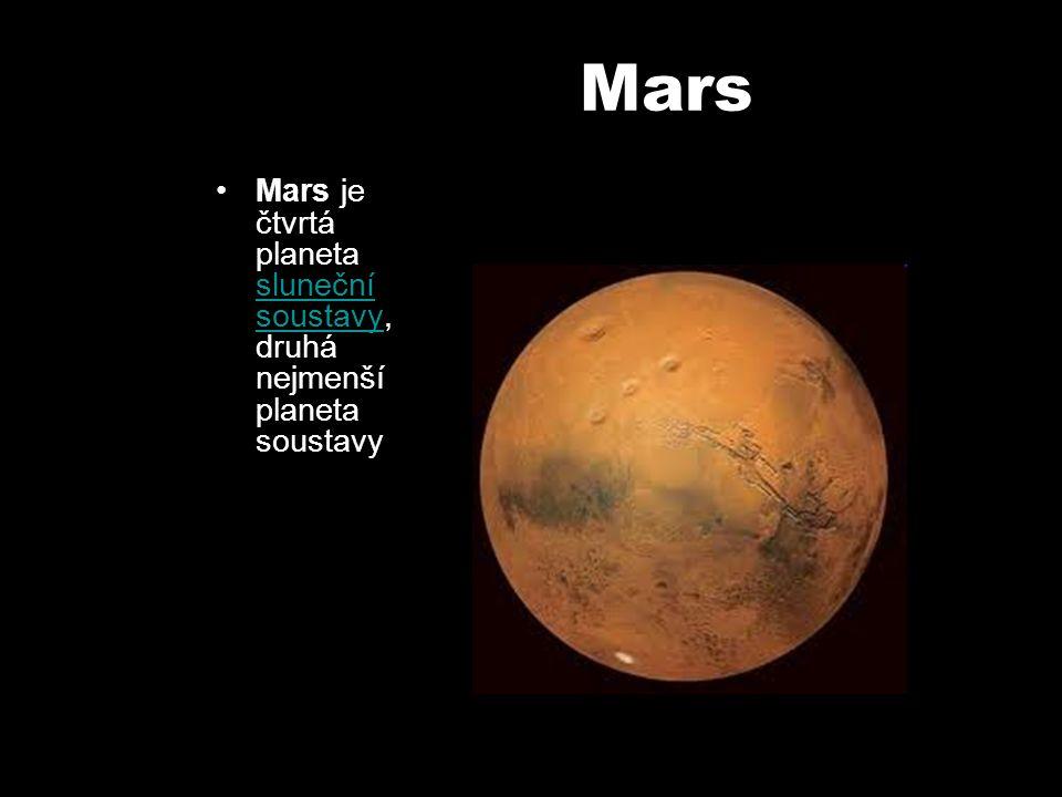 Mars Mars je čtvrtá planeta sluneční soustavy, druhá nejmenší planeta soustavy sluneční soustavy