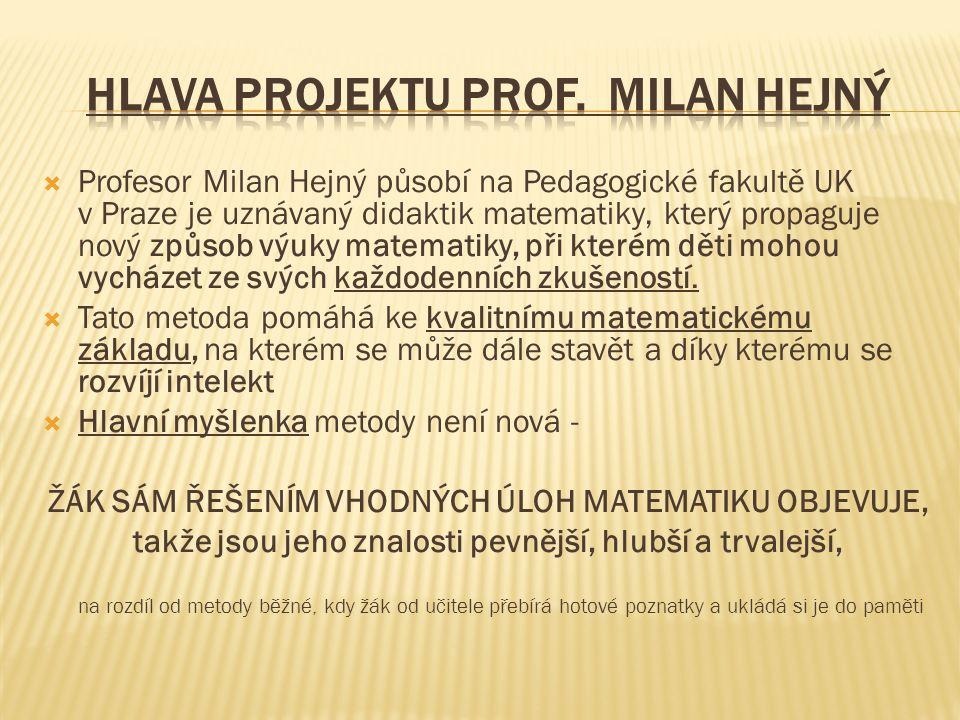  Profesor Milan Hejný působí na Pedagogické fakultě UK v Praze je uznávaný didaktik matematiky, který propaguje nový způsob výuky matematiky, při kterém děti mohou vycházet ze svých každodenních zkušeností.