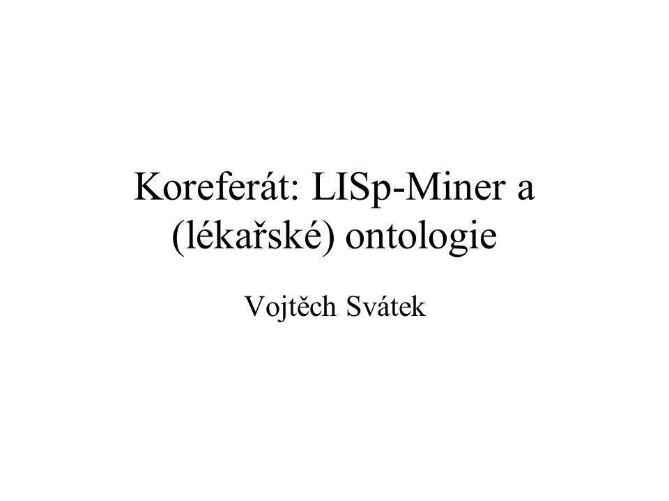 Koreferát: LISp-Miner a (lékařské) ontologie Vojtěch Svátek