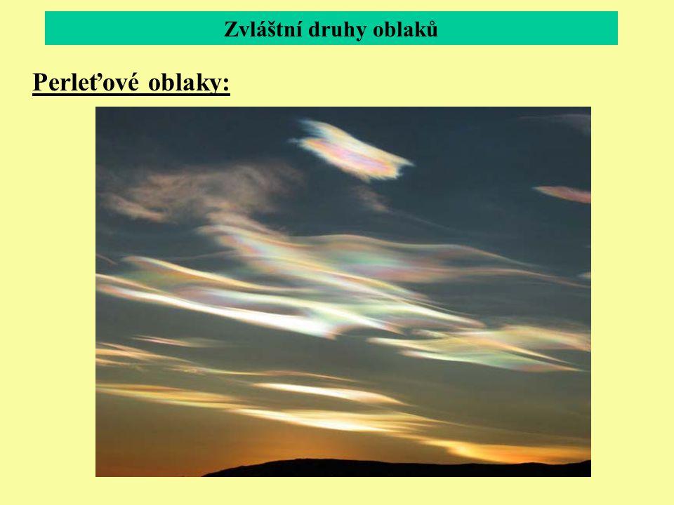 Zvláštní druhy oblaků Perleťové oblaky: