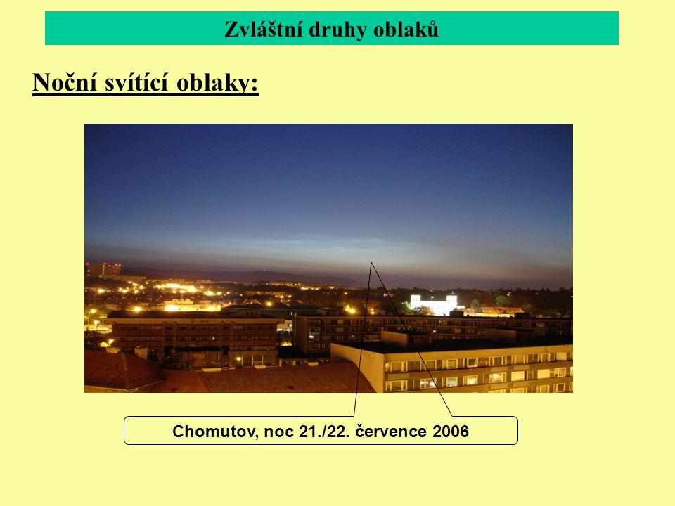 Zvláštní druhy oblaků Noční svítící oblaky: Chomutov, noc 21./22. července 2006