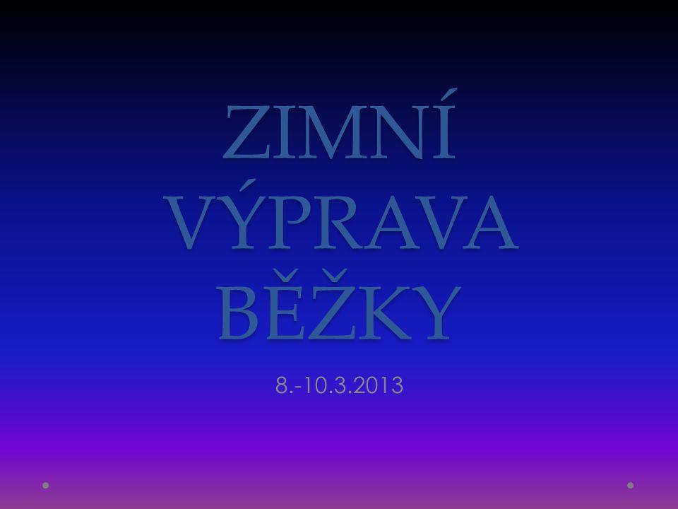 ZIMNÍ VÝPRAVA BĚŽKY 8.-10.3.2013