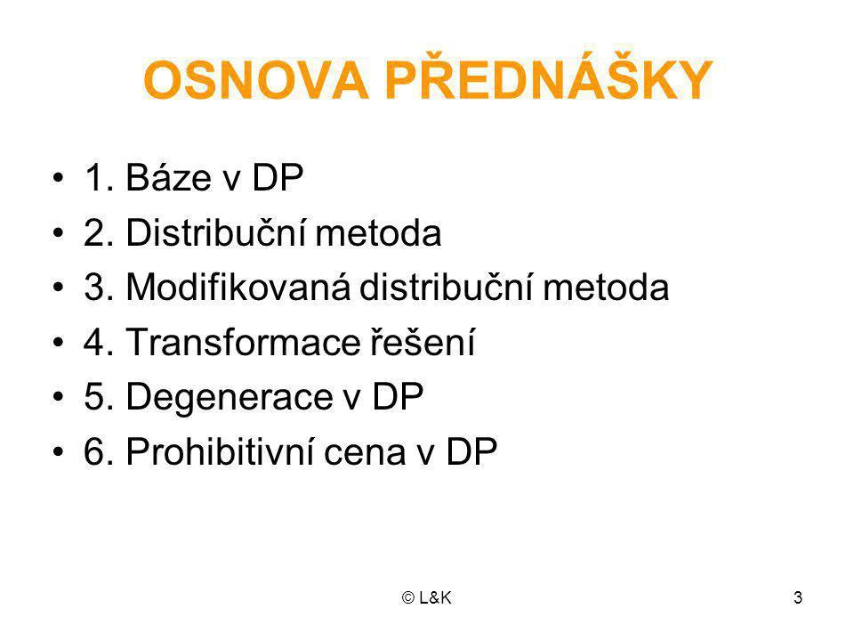 © L&K3 OSNOVA PŘEDNÁŠKY 1.Báze v DP 2. Distribuční metoda 3.