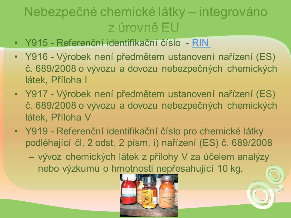 Nebezpečné chemické látky – integrováno z úrovně EU Y915 - Referenční identifikační číslo - RINRIN Y916 - Výrobek není předmětem ustanovení nařízení (