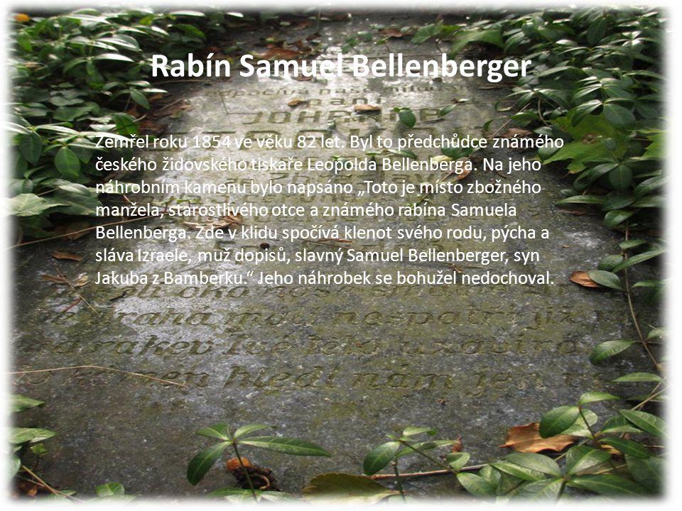 Rabín Samuel Bellenberger Zemřel roku 1854 ve věku 82 let. Byl to předchůdce známého českého židovského tiskaře Leopolda Bellenberga. Na jeho náhrobní