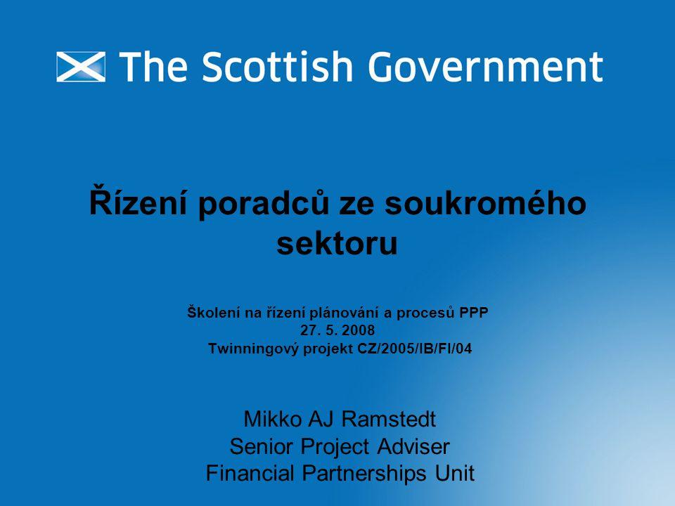 Řízení poradců ze soukromého sektoru Školení na řízení plánování a procesů PPP 27. 5. 2008 Twinningový projekt CZ/2005/IB/FI/04 Mikko AJ Ramstedt Seni