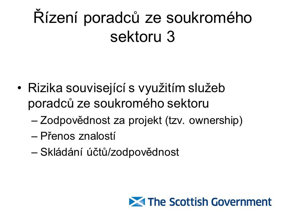 Řízení poradců ze soukromého sektoru 3 Rizika související s využitím služeb poradců ze soukromého sektoru –Zodpovědnost za projekt (tzv.