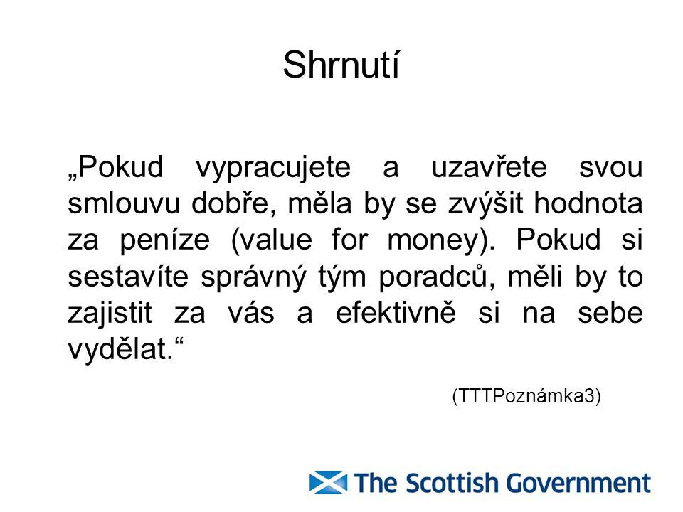 """Shrnutí """"Pokud vypracujete a uzavřete svou smlouvu dobře, měla by se zvýšit hodnota za peníze (value for money)."""