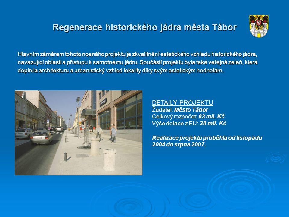 Regenerace historického jádra města Tábor Hlavním záměrem tohoto nosného projektu je zkvalitnění estetického vzhledu historického jádra, navazující oblasti a přístupu k samotnému jádru.