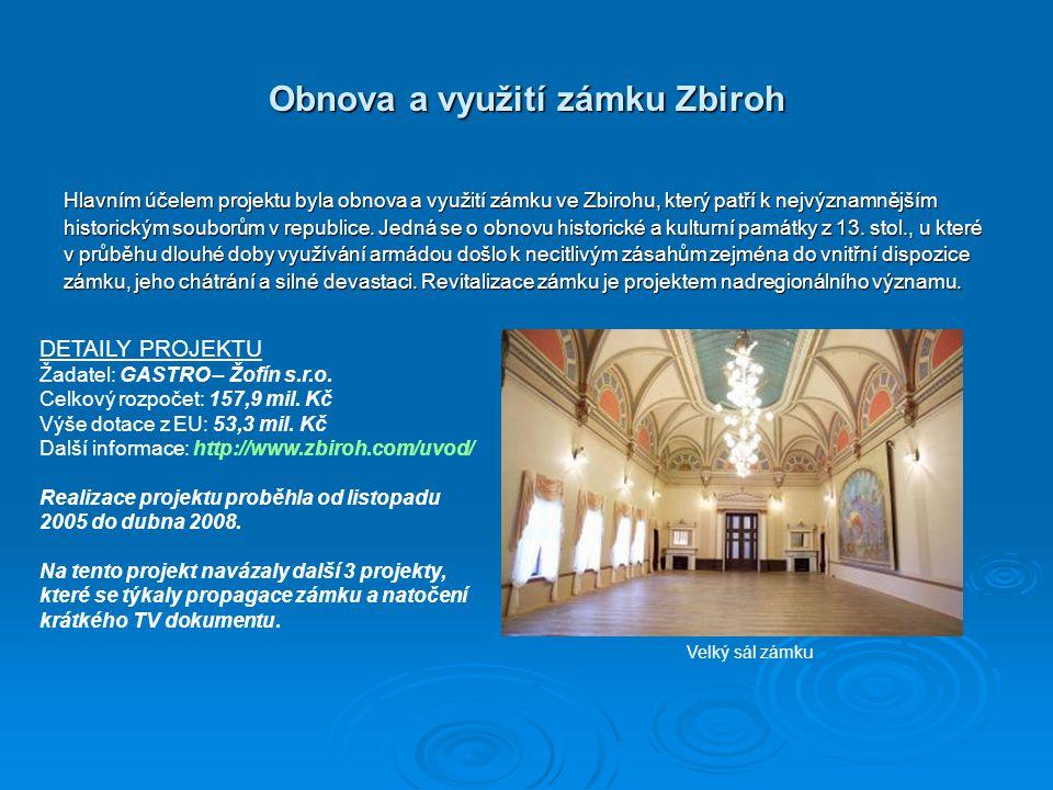 Obnova a využití zámku Zbiroh Hlavním účelem projektu byla obnova a využití zámku ve Zbirohu, který patří k nejvýznamnějším historickým souborům v republice.