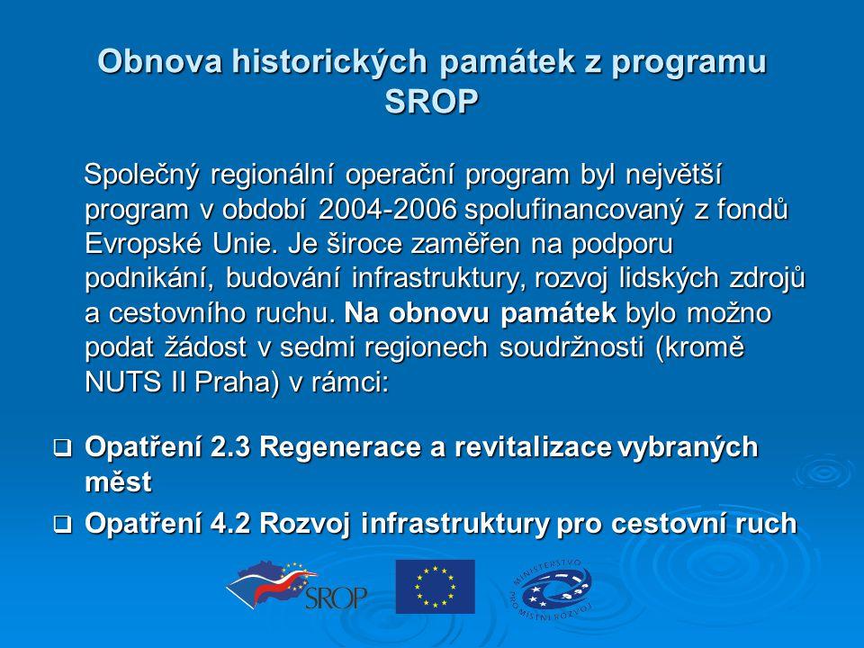 Obnova historických památek z programu SROP Společný regionální operační program byl největší program v období 2004-2006 spolufinancovaný z fondů Evro