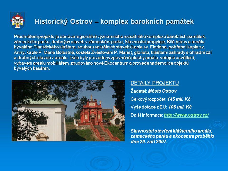 Historický Ostrov – komplex barokních památek Předmětem projektu je obnova regionálně významného rozsáhlého komplexu barokních památek, zámeckého park