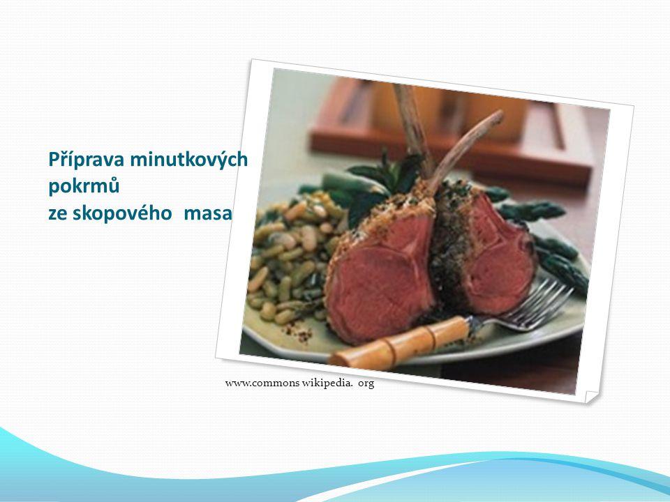 Příprava minutkových pokrmů ze skopového masa www.commons wikipedia. org