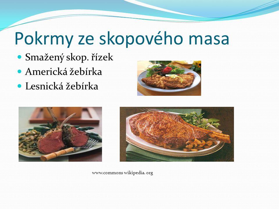Pokrmy ze skopového masa Smažený skop. řízek Americká žebírka Lesnická žebírka www.commons wikipedia. org