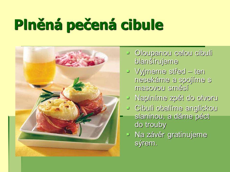 ZELÍ – základ české kuchyně  Hlávkové zelí – červené/bílé  Vysoký obsah vitamínů a minerálů  Používáme na saláty, dušení, pečení,  Spařujeme ho a též vaříme  Pokrmy kořeníme obvykle kmínem – omezuje nadýmavost  Používáme čerstvé, sterilované, kysané - bílé  Velmi zdravá je zelná šťáva z z kysaného zelí