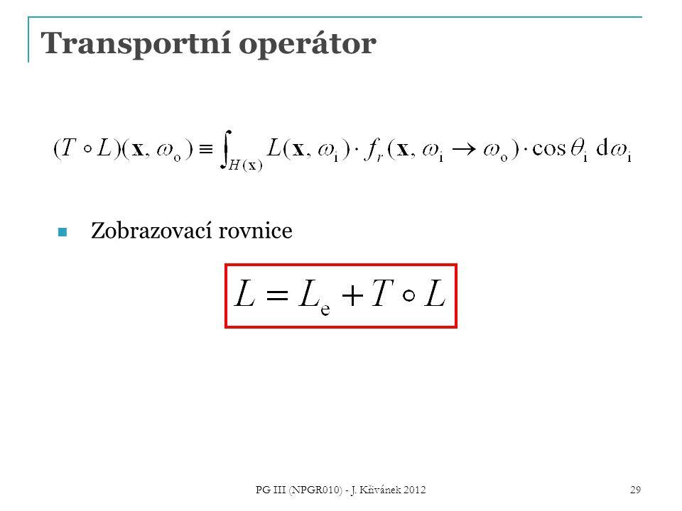 Transportní operátor Zobrazovací rovnice 29 PG III (NPGR010) - J. Křivánek 2012