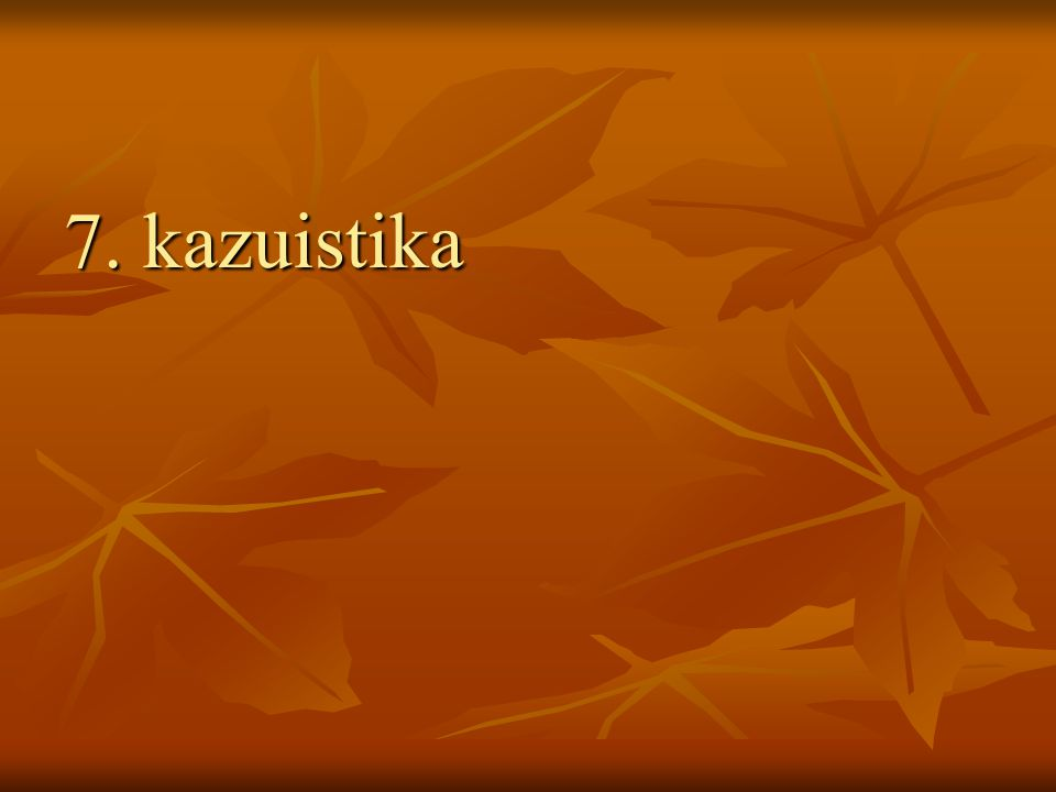 7. kazuistika 7. kazuistika