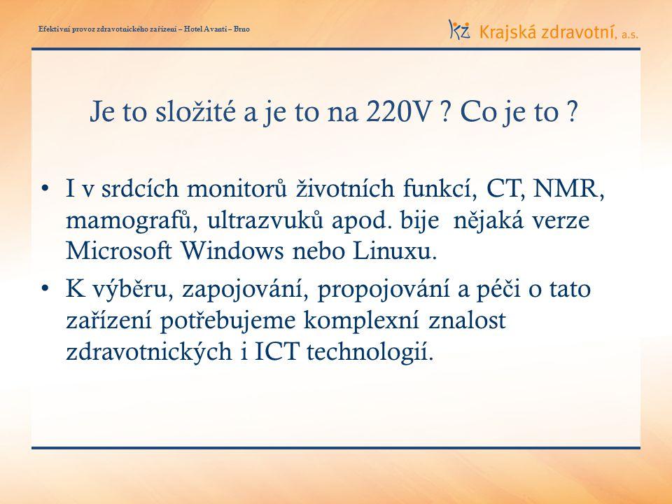 Efektivní provoz zdravotnického za ř ízení – Hotel Avanti – Brno Je to slo ž ité a je to na 220V .