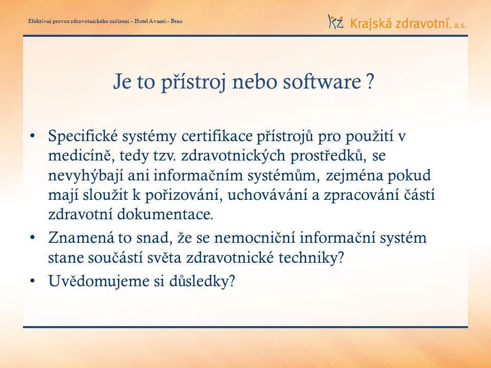 Efektivní provoz zdravotnického za ř ízení – Hotel Avanti – Brno Je to p ř ístroj nebo software .