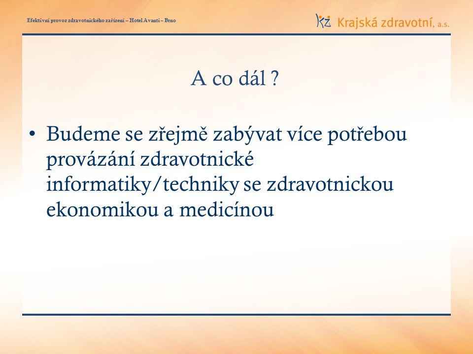 Efektivní provoz zdravotnického za ř ízení – Hotel Avanti – Brno A co dál .