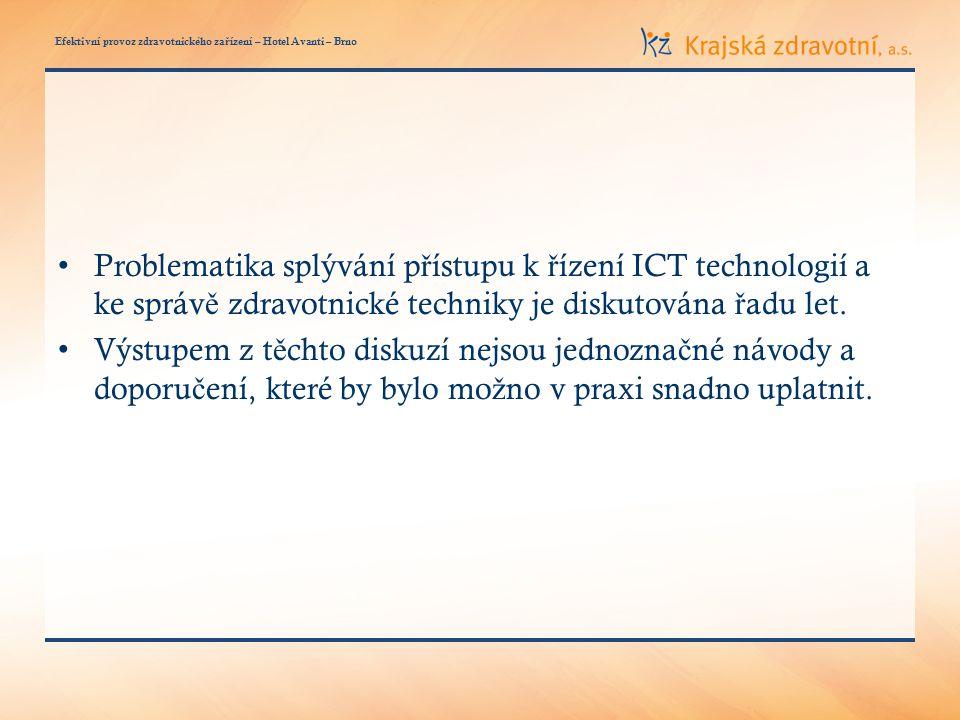 Efektivní provoz zdravotnického za ř ízení – Hotel Avanti – Brno Problematika splývání p ř ístupu k ř ízení ICT technologií a ke správ ě zdravotnické techniky je diskutována ř adu let.