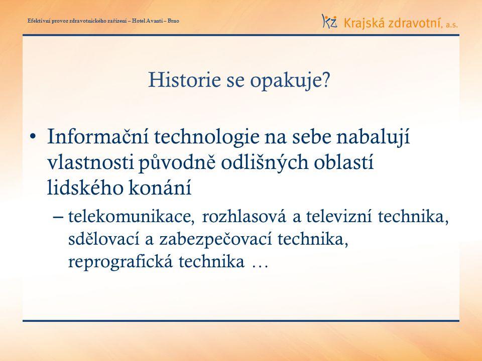 Efektivní provoz zdravotnického za ř ízení – Hotel Avanti – Brno Historie se opakuje.
