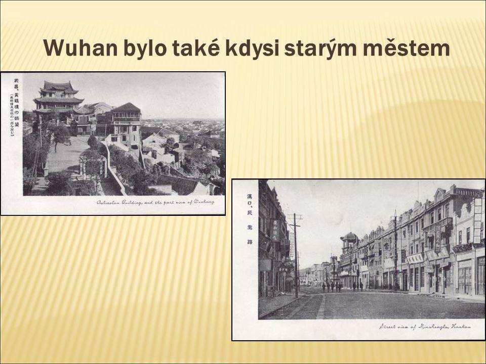 Wuhan bylo také kdysi starým městem