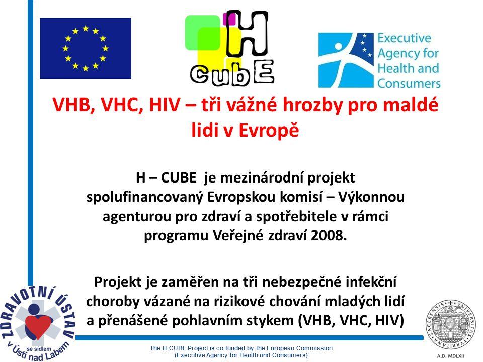 The H-CUBE Project is co-funded by the European Commission (Executive Agency for Health and Consumers) Projektu se zúčastnilo 10 členských států EU:Bulharsko, Česká republika, Řecko, Maďarsko, Litva, Malta, Polsko, Rumunsko, Slovinsko, Itálie.