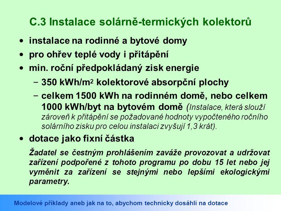 C.3 Instalace solárně-termických kolektorů instalace na rodinné a bytové domy pro ohřev teplé vody i přitápění min.