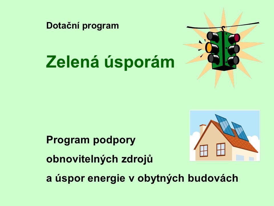 Dotační program Zelená úsporám Program podpory obnovitelných zdrojů a úspor energie v obytných budovách