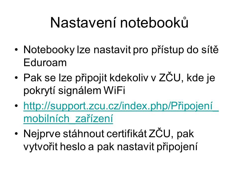 Nastavení notebooků Notebooky lze nastavit pro přístup do sítě Eduroam Pak se lze připojit kdekoliv v ZČU, kde je pokrytí signálem WiFi http://support
