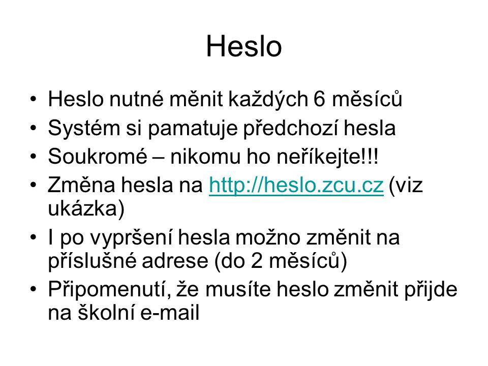Heslo Heslo nutné měnit každých 6 měsíců Systém si pamatuje předchozí hesla Soukromé – nikomu ho neříkejte!!! Změna hesla na http://heslo.zcu.cz (viz