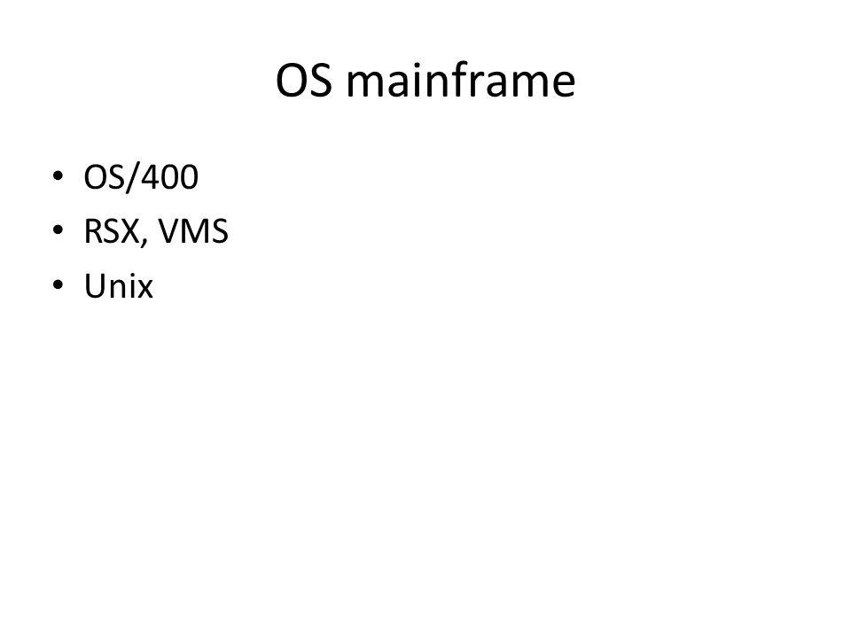 OS mainframe OS/400 RSX, VMS Unix