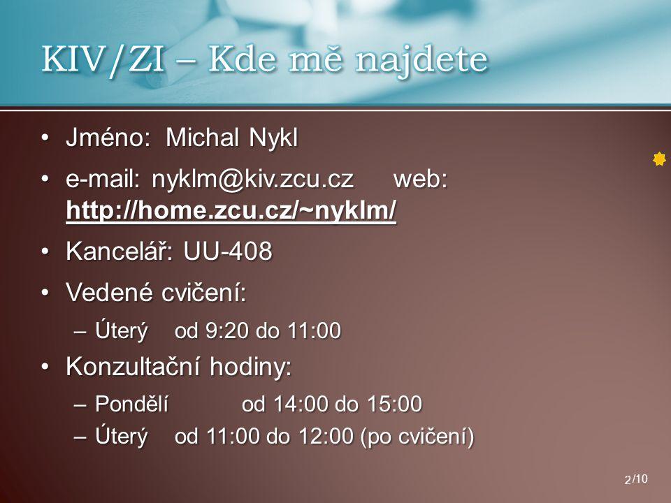 Jméno: Michal NyklJméno: Michal Nykl e-mail: nyklm@kiv.zcu.cz web: http://home.zcu.cz/~nyklm/e-mail: nyklm@kiv.zcu.cz web: http://home.zcu.cz/~nyklm/