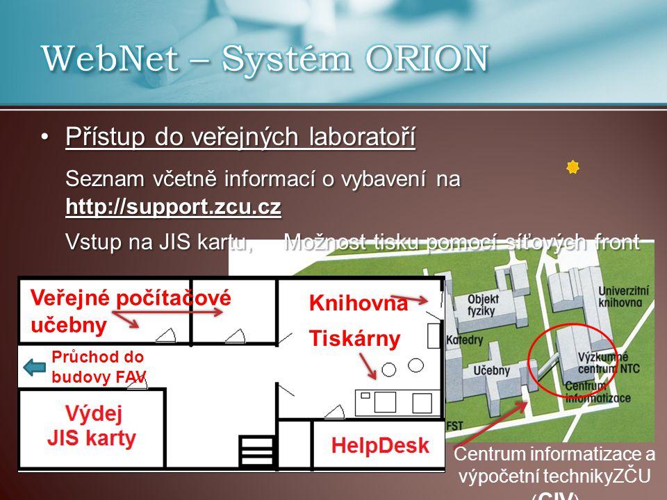 Přístup do veřejných laboratoříPřístup do veřejných laboratoří Seznam včetně informací o vybavení na http://support.zcu.cz Vstup na JIS kartu, Možnost