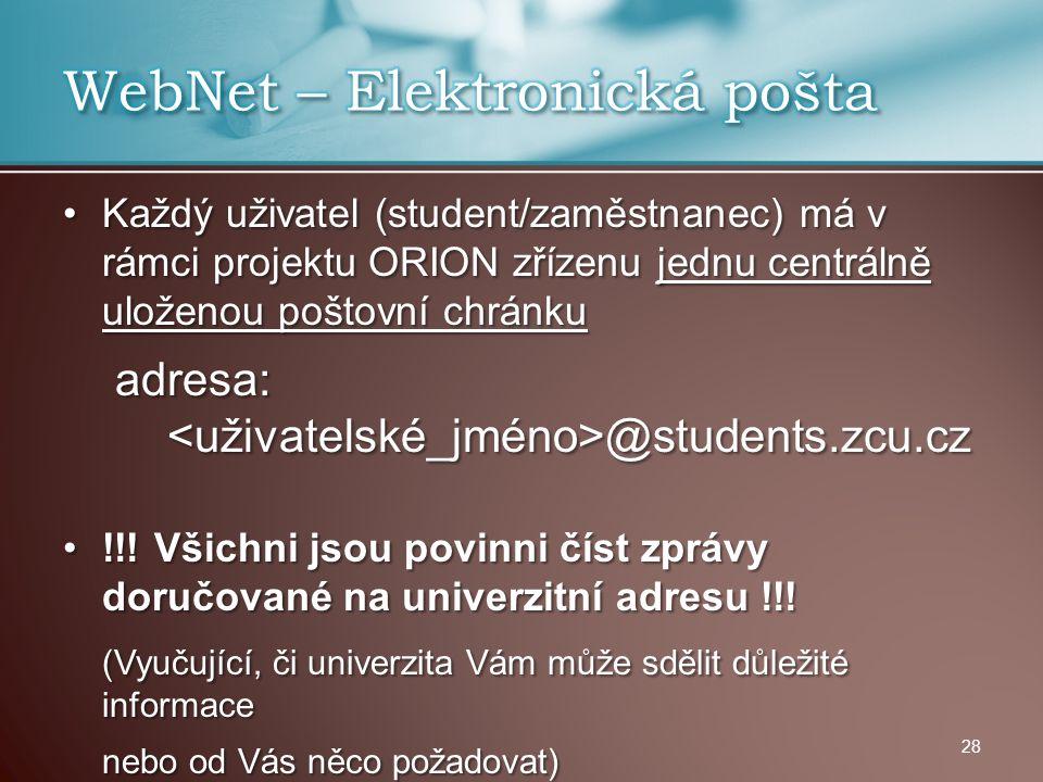 Každý uživatel (student/zaměstnanec) má v rámci projektu ORION zřízenu jednu centrálně uloženou poštovní chránkuKaždý uživatel (student/zaměstnanec) m