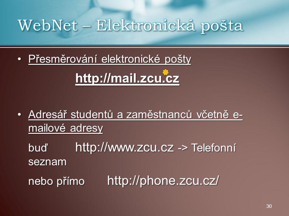 Přesměrování elektronické poštyPřesměrování elektronické pošty http://mail.zcu.cz http://mail.zcu.cz Adresář studentů a zaměstnanců včetně e- mailové