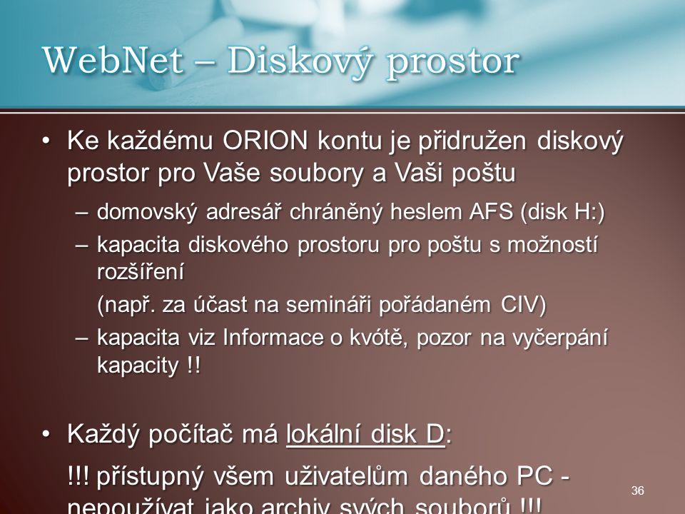 Ke každému ORION kontu je přidružen diskový prostor pro Vaše soubory a Vaši poštuKe každému ORION kontu je přidružen diskový prostor pro Vaše soubory