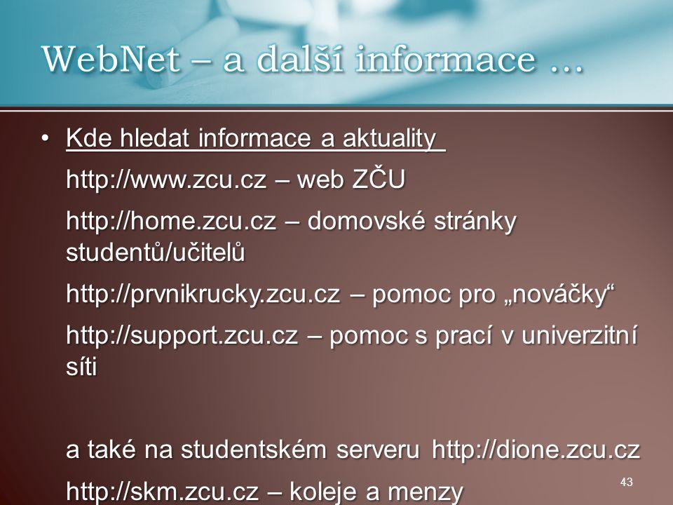 Kde hledat informace a aktualityKde hledat informace a aktuality http://www.zcu.cz – web ZČU http://home.zcu.cz – domovské stránky studentů/učitelů ht