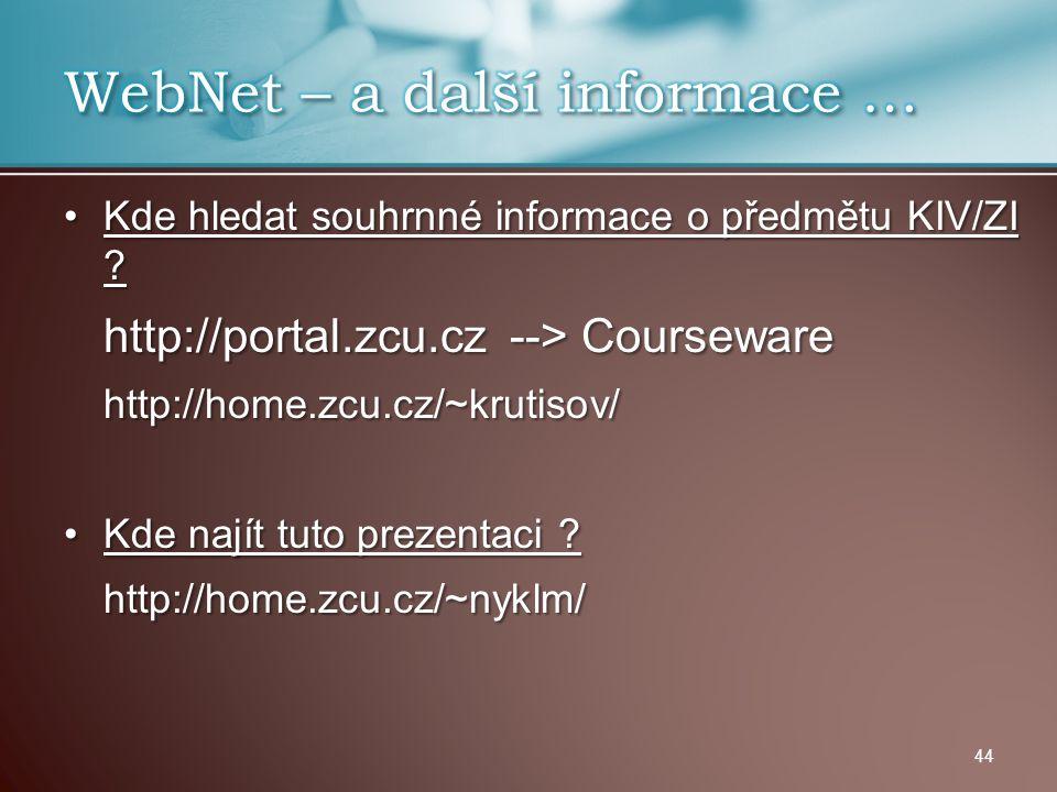 Kde hledat souhrnné informace o předmětu KIV/ZI ?Kde hledat souhrnné informace o předmětu KIV/ZI ? http://portal.zcu.cz --> Courseware http://home.zcu