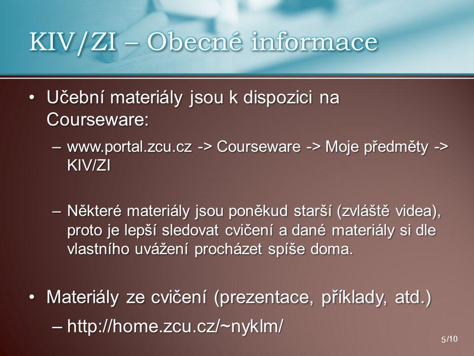 Učební materiály jsou k dispozici na Courseware:Učební materiály jsou k dispozici na Courseware: –www.portal.zcu.cz -> Courseware -> Moje předměty ->