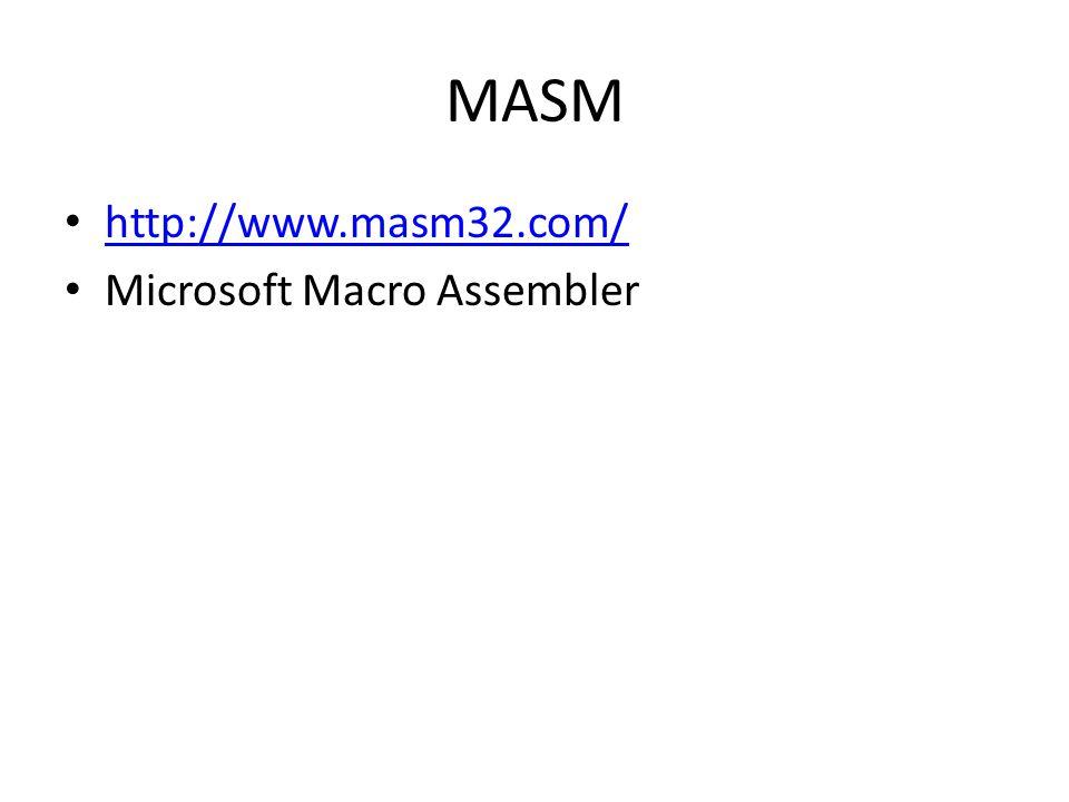 MASM http://www.masm32.com/ Microsoft Macro Assembler