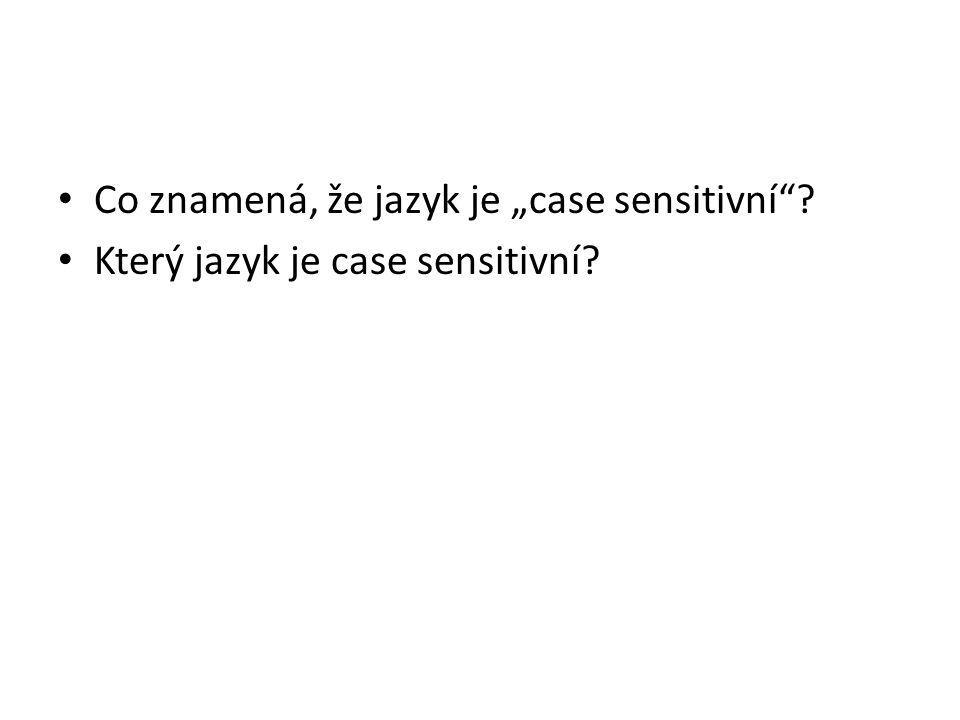 """Co znamená, že jazyk je """"case sensitivní ? Který jazyk je case sensitivní?"""