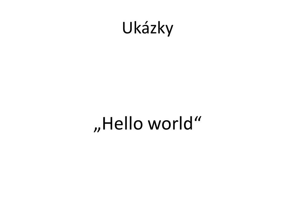 """Ukázky """"Hello world"""""""